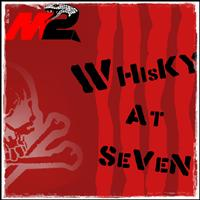 Mantra 2 - Whisky at Seven (Explicit)