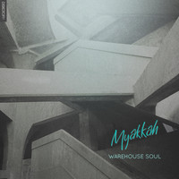 Myakkah - Warehouse Soul - EP