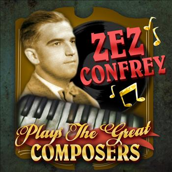 Zez Confrey - Plays the Great Composers