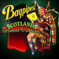 Traditional Bagpipe Ensemble - Bagpipes! Scotland's Greatest Traditions