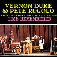 "Vernon Duke & Pete Rugolo - Original Music from Albert Marre's Production of ""Time Remembered"""
