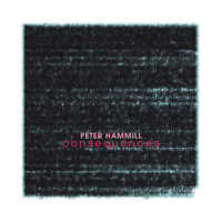 Peter Hammill - Consequences