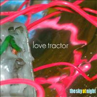Love Tractor - The Sky At Night