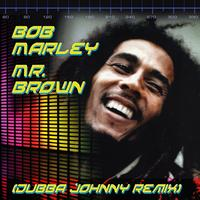 Bob Marley - Mr. Brown (Dubba Jonny Remix)