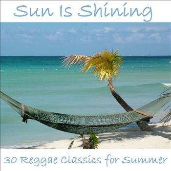 Various Artists - Sun Is Shining: 30 Reggae Classics for Summer