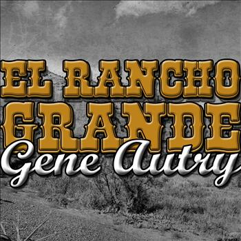 Gene Autry - El Rancho Grande