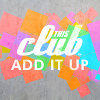 This Club - Add It Up