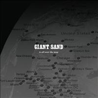 Giant Sand - Is All Over the Map (25th Anniversary Edition)