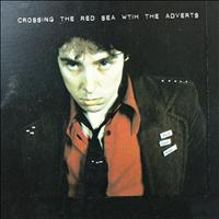The Adverts - Crossing the Red Sea With the Adverts (2011)