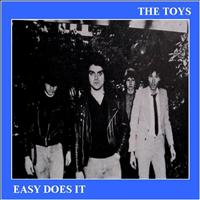 The Toys - Easy Does It