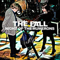 The Fall - Night of The Humerons