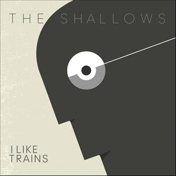 I Like Trains - The Shallows