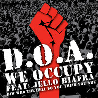 D.O.A. & Jello Biafra - We Occupy (feat. Jello Biafra)