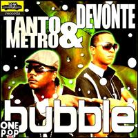 Tanto Metro & Devonte - Bubble - Single