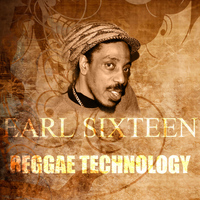 Earl Sixteen - Reggae Technology