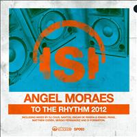 Angel Moraes - To the Rhythm 2012