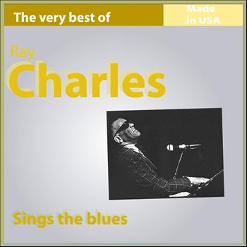 Ray Charles - The Very Best of Ray Charles: Sing the Blues (Made in USA)