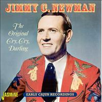 JIMMY C. NEWMAN - The Original Cry, Cry Darling