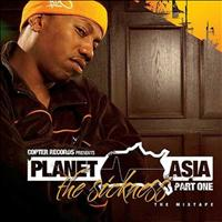 Planet Asia - The Sickness, Part One (The Mixtape)