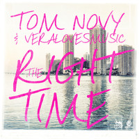 Tom Novy & Veralovesmusic - The Right Time