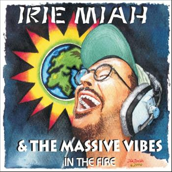 Irie Miah & The Massive Vibes - In the Fire