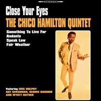 Chico Hamilton Quintet - Close Your Eyes