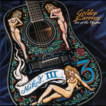 Golden Earring - Naked Truth III