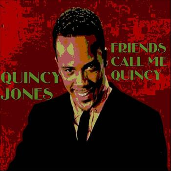 Quincy Jones - Friends Call Me Quincy