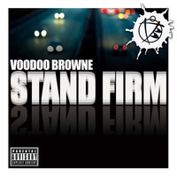 Voodoo Browne - Stand Firm (Explicit)
