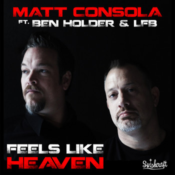 Matt Consola - Feels Like Heaven (feat. Ben Holder & LFB)