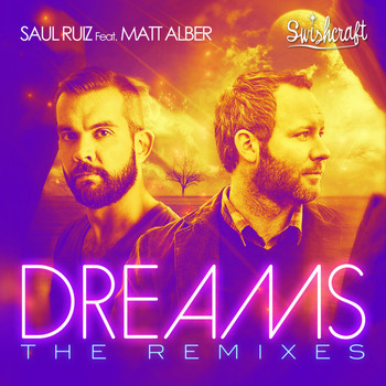 Saul Ruiz - Dreams - The Remixes (feat. Matt Alber)