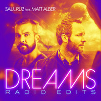 Saul Ruiz - Dreams - The Radio Edits (feat. Matt Alber)