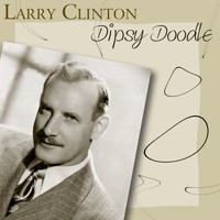 Larry Clinton - Dipsy Doodle