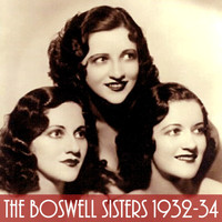 Boswell Sisters - The Boswell Sisters 1932-34
