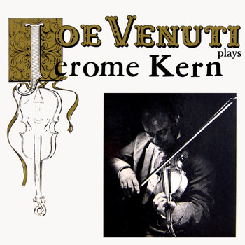 Joe Venuti - Plays Jerome Kern