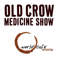 Old Crow Medicine Show - World Cafe Old Crow Medicine Show - EP (Live)