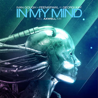 Ivan Gough - In My Mind (feat. Georgi Kay) [Axwell Radio Edit]