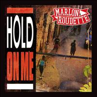 Marlon Roudette - Hold On Me