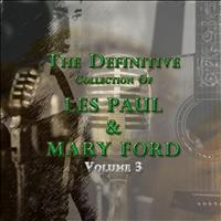 Les Paul, Mary Ford - The Definitive Collection of Les Paul and Mary Ford, Vol. 3