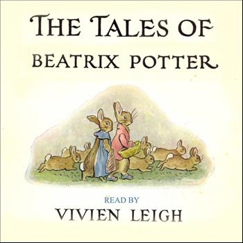 Beatrix Potter & Vivien Leigh - The Tales of Beatrix Potter: The Complete Vivien Leigh Recordings (Remastered)