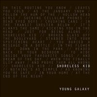 Young Galaxy - Shoreless Kid