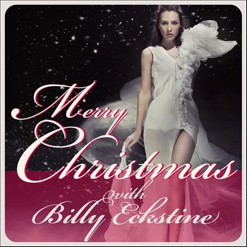 Billy Eckstine - Merry Christmas With Billy Eckstine