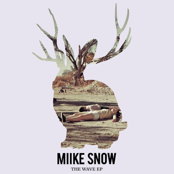 Miike Snow - The Wave