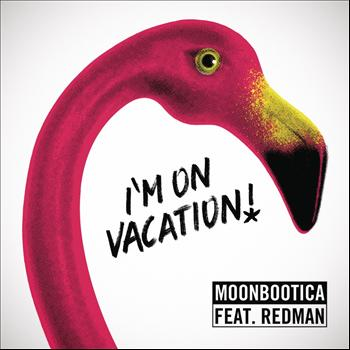 Moonbootica - I'm On Vacation