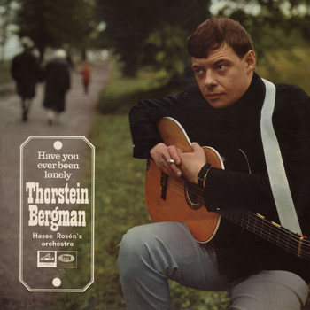 Thorstein Bergman - Have You Ever Been Lonely