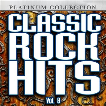 Various Artists - Classic Rock Hits, Vol. 8
