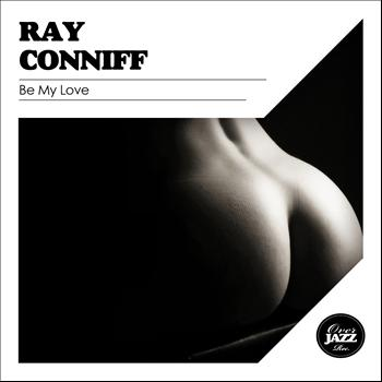 Ray Conniff - Be My Love