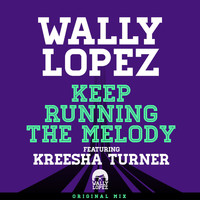 Wally Lopez - Keep Running The Melody feat. Kreesha Turner [Original Mix] (Original Mix)