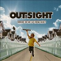 Out Of Sight - Where Do We Go from Here? (Explicit)