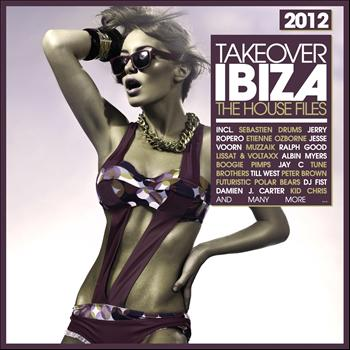 Various Artists - Takeover Ibiza 2012 (The House Files)